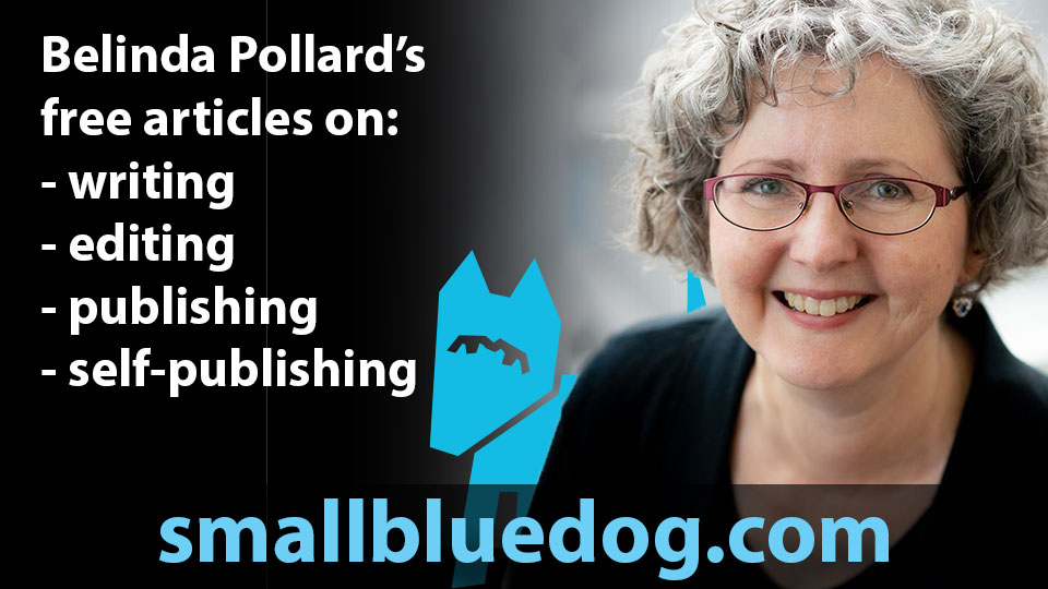 Image of Belinda Pollard and Small Blue Dog logo with text: Belinda Pollard's free articles on writing, editing, publishing, self-publishing